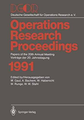DGOR: Papers of the 20th Annual Meeting / Vorträge der 20. Jahrestagung (Operations Research Proceedings (1991), Band 1991)