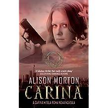 CARINA: A Carina Mitela Roma Nova novella (Roma Nova Thriller Series)