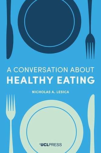 A Conversation about Healthy Eating eBook: Dr Nicholas A. Lesica