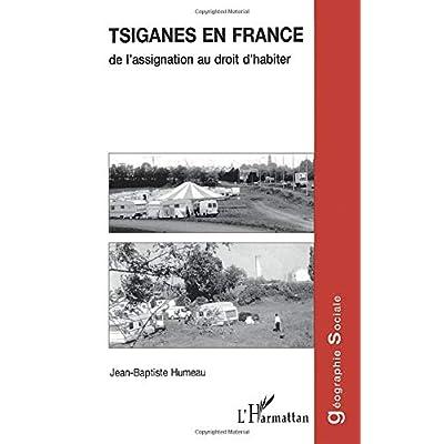 Tsiganes en France: De l'assignation au droit d'habiter