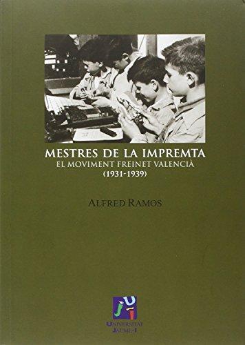 Mestres De La Impremta. Els Moviment Freinet Valencià (1931-1939) (Fundació Càtedra Enric Soler i Godes) por Alfred Ramos