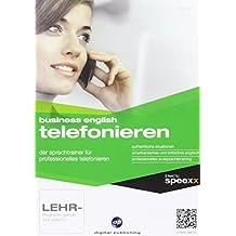 Business English Telefonieren: Der Englischtrainer für professionelles Telefonieren