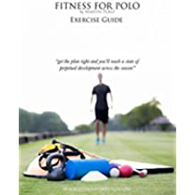 Fitness for Polo - Exercise Guide (Fitness for Polo Series Book 1) (English Edition)