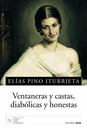 Descargar Libro Ventaneras y castas, diabólicas y honestas de Elías Pino Iturrieta