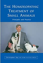 The Homoeopathic Treatment Of Small Animals: Principles and Practice