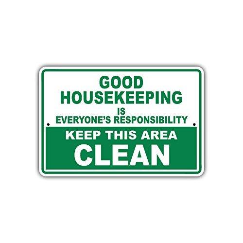 Afterprints Good Housekeeping ist jeder responibility Keep Bereich Reinigen Schild 8