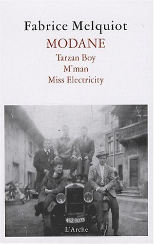 MODANE: Tarzan Boy / M'Man / Miss Electricity