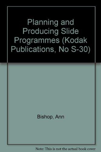 Preisvergleich Produktbild Slides: Planning and Producing Slide Programs (Kodak Publications,  No S-30)