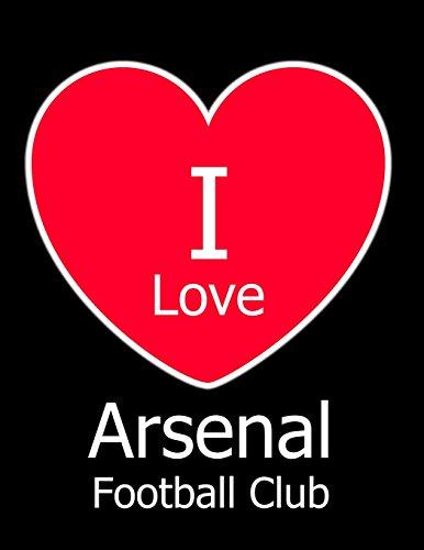 I Love Arsenal Football Club: Black Notebook/Notepad for Writing 100 Pages Arsenal Football Gift for Men, Women, Boys & Girls por Kensington Press