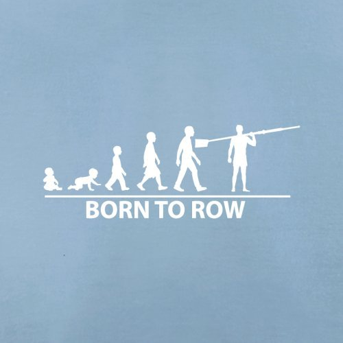 Born To Row - Damen T-Shirt - 14 Farben Himmelblau
