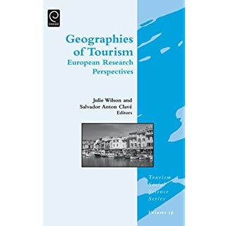 Geographies of Tourism: European Research Perspectives (Tourism Social Science Series Book 19)