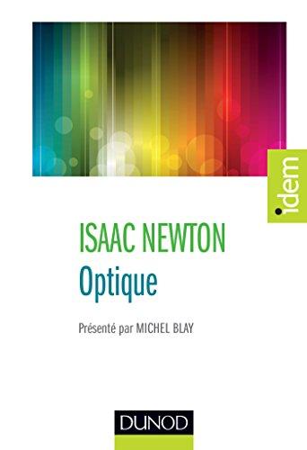 Optique - Présenté par Michel Blay par Isaac Newton