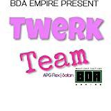 Twerk Team (feat. Apg Flex & Satan) [Explicit]