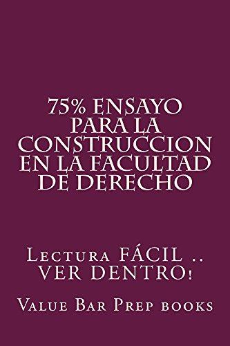 75% Ensayo para la Construccion en la Facultad de Derecho - e reading: Help@californiaBarHelp.com por Value Bar Prep books