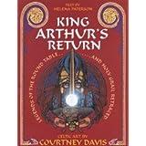 King Arthur's Return: Legends of the Round Table and Holy Grail Retraced: Legends of the Round Table and Holy Grail Retraced - Celtic Art by Courtney Davis