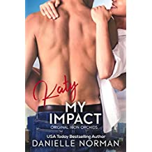 Katy, My Impact (Iron Orchids Book 3) (English Edition)