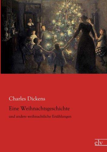 Eine Weihnachtsgeschichte: und andere weihnachtliche Erzaehlungen