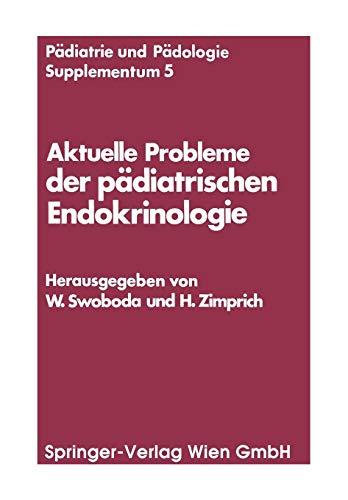 Aktuelle Probleme der pädiatrischen Endokrinologie: Symposium, Wien, 28. September 1976 (Pädiatrie und Pädologie Supplementa) (German and English Edition)