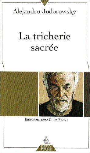 La Tricherie sacre : Entretiens avec Gilles Farcet