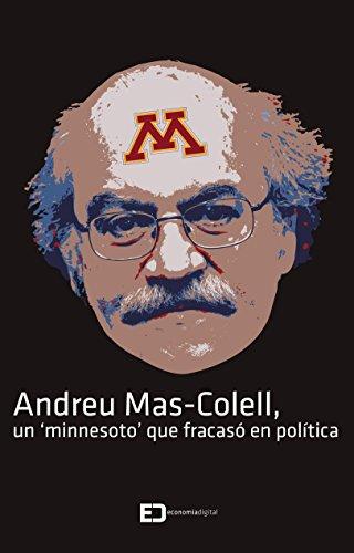 Andreu Mas-Colell, un 'minnesoto' que fracasó en política