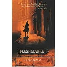 [Fleshmarket] [by: Nicola Morgan]