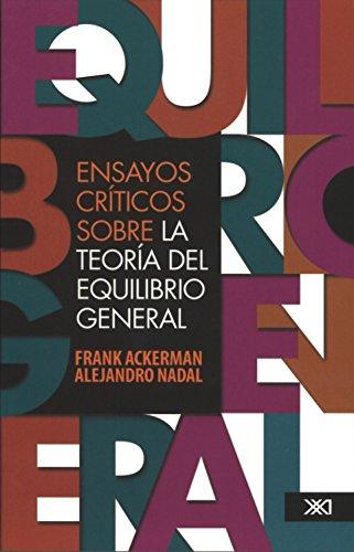 Ensayos críticos sobre la teoría del equilibrio general (Economía y demografía) por Frank Ackerman