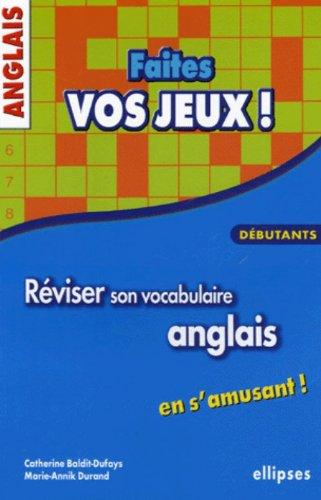 Faites vos jeux ! : Réviser son vocabulaire anglais en s'amusant, débutants