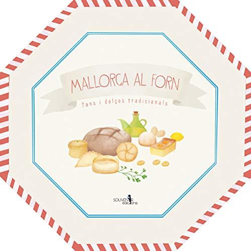Mallorca al forn.: Pans i dolços tradicionals.