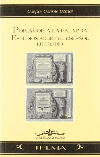 Por amor a la palabra: Estudios sobre el español literario (Thema)