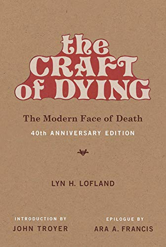 The Craft of Dying – The Modern Face of Death (The MIT Press)