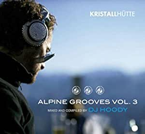 Alpine Grooves Vol.3 (Kristallhütte)