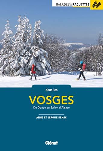Balades à raquettes dans les Vosges: 30 balades par Anne Renac