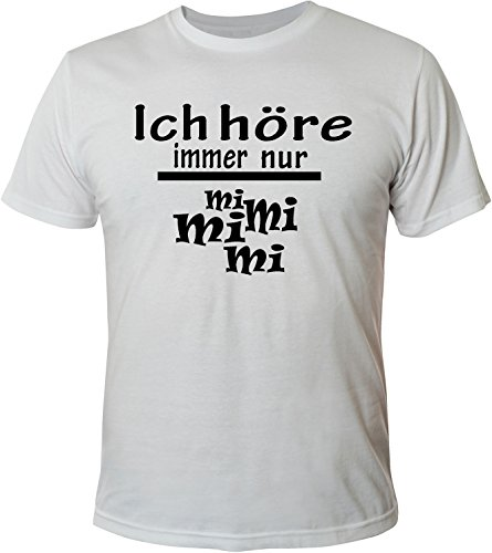 Mister Merchandise Herren Men T-Shirt Ich höre immer nur - Mi Mi Mi Tee Shirt bedruckt Weiß