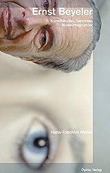 Ernst Beyeler. Kunsthaendler, Sammler, Museumsgruender