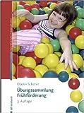 Übungssammlung Frühförderung: Kinder von 0-6 heilpädagogisch fördern (Beiträge zur Frühförderung interdisziplinär) ( Januar 2014 )
