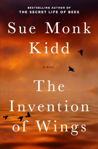 The Invention of Wings: A Novel (Original Publisher's Edition-No Annotations) (English Edition) -