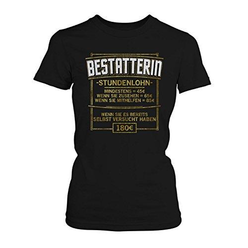 Fashionalarm Damen T-Shirt - Stundenlohn - Bestatterin | Fun Shirt mit lustigem Spruch als Geschenk Idee Totengräberin Bestattung Institut Beruf Schwarz