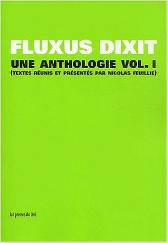 Fluxus dixit. : Volume 1, Une anthologie de Nicolas Feuillie ( 1 janvier 2002 )
