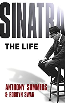 Sinatra: The Life by [Summers, Anthony, Swan, Robbyn]