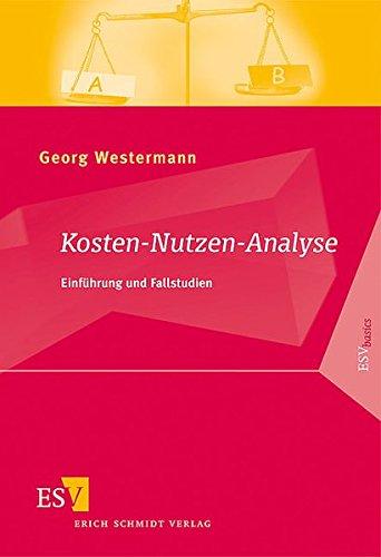 Kosten-Nutzen-Analyse: Einführung und Fallstudien (ESVbasics)