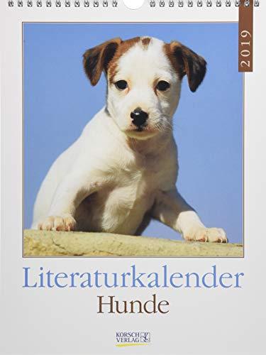 Hunde Literaturkalender 247319 2019: Literarischer Wochenkalender * 1 Woche 1 Seite * literarische Zitate und Bilder * 24 x 32 cm