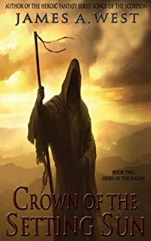 Crown of the Setting Sun (Book 2) (Heirs of the Fallen) by [West, James A.]