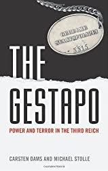 The Gestapo: Power and Terror in the Third Reich