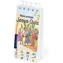Mein erstes Jesus Quiz: 48 Fragen und Antworten