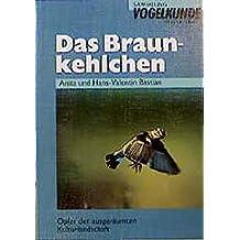 Das Braunkehlchen: Opfer der ausgeräumten Kulturlandschaft (Sammlung Vogelkunde im AULA-Verlag)