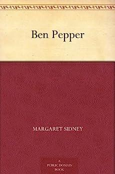 Ben Pepper by [Sidney, Margaret]