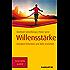 Willensstärke: Energien freisetzen und Ziele erreichen (Haufe TaschenGuide)