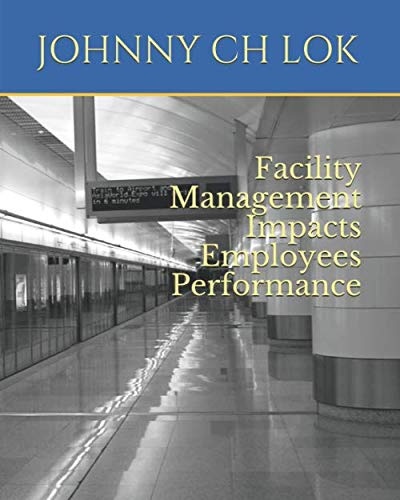Facility Management   Impacts  Employees Performance