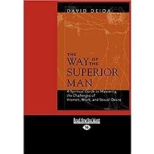 [(The Way of the Superior Man (1 Volume Set))] [Author: David Deida] published on (January, 2011)