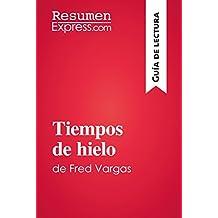 Tiempos de hielo de Fred Vargas (Guía de lectura): Resumen y análisis completo